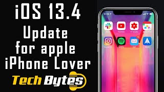 iOS 13.4 - Now here is an Update for Apple Iphone Lovers ! | TechBytes