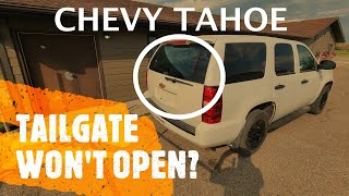 Chevrolet Tahoe - LIFTGATE / TAILGATE WON'T OPEN? (2007-2014)