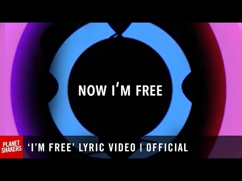 'I'M FREE' Lyric Video   Official Planetshakers Video