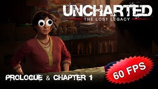 Prologue + Chapter 1 -- Uncharted: The Lost Legacy (60 FPS)