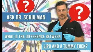 What is the difference between liposuction and a tummy tuck? -Ask Dr Schulman