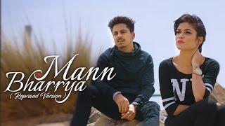 Mann Bharrya Reprise Version  Lovish