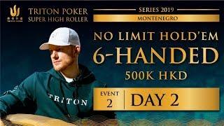 Triton Montenegro 2019 - NLH 6-Handed €55K - Day 2