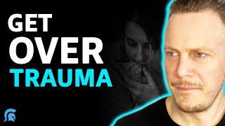 Get Over Trauma