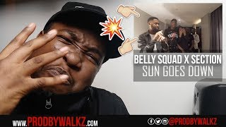 Belly Squad X Section Boyz   Sun Goes Down [Music Video] (REACTION)
