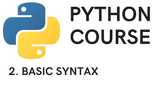 PYTHON COURSE - 2. Basic Syntax
