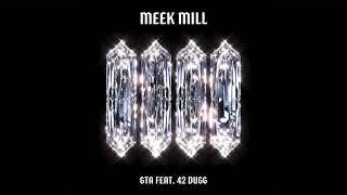 Meek Mill - GTA (feat. 42 Dugg) [Official Audio]
