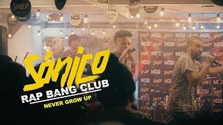 RAP BANG CLUB   NEVER GROW UP   SÓNICO EN VIVO