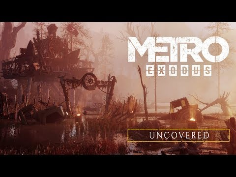 Uncovered  de Metro Exodus