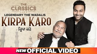Kirpa Karo (Official Video) | The  Legendary Wadalis | The Classics Live | Latest Sufi Song 2021