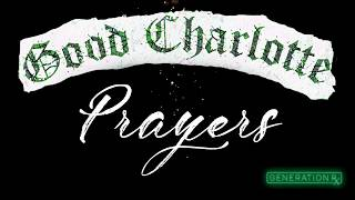 Good Charlotte   Prayers (Lyric Video)