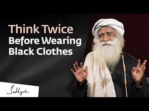 , title : 'Think Twice Before Wearing Black Clothes - Sadhguru