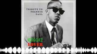 58 – Reggae Lover Podcast – Frankie Paul Tribute