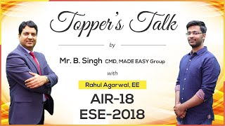 ESE/IES 2018 | Rahul Agarwal (EE, AIR 18) – MADE EASY Student | Toppers Talk with Mr. B Singh
