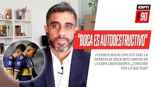 """""""#BOCA ES AUTODESTRUCTIVO"""": ¡PICANTE REFLEXIÓN de Fede Bulos tras la derrota ante #Santos!"""