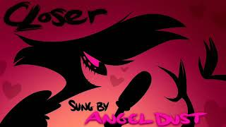 """Closer"" by Nine Inch Nails sung by Angel Dust"
