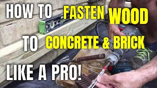 HOW TO FASTEN WOOD TO CONCRETE/BRICK - LIKE A PRO!
