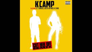 K Camp - Cut Her Off (Remix) Ft. O.T. Genasis, Busta Rhymes & Chinx [Explicit]