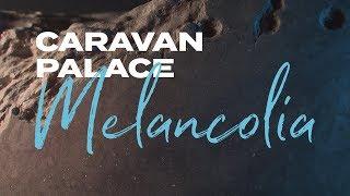 Caravan Palace - Melancolia (Official audio)