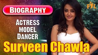 Surveen Chawla | Lifestyle | Biography | Bollywood actress | Model | Punjabi Actress