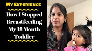 Tips to Stop Breastfeeding 🤱 | How I Weaned My 18 Month Toddler | My Personal Experience