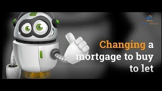 Changing a mortgage to buy to let