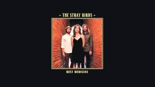 "The Stray Birds - ""Stolen Love"" (Official Audio)"