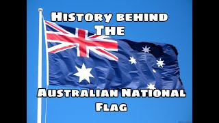 History and meaning behind the Australian Flag
