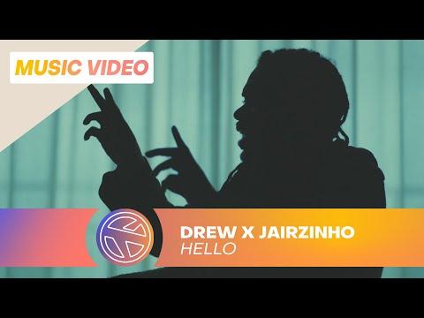 DREW X JAIRZINHO – HELLO (PROD. JESPY)