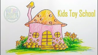 How to Draw a Mushroom House Step By Step For Kids. #Kids toy School