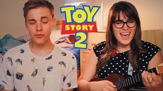 "Toy Story 2 ""When She Loved Me"" (ft. Danielle Ate the Sandwich)"