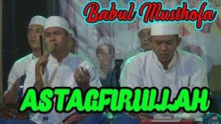 BABUL MUSTHOFA - ASTAGFIRULLAH - TERBARU