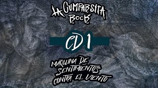LA CUMPARSITA rock 72 - CD1 - Máquina de sentimientos contra el viento - FULL CD