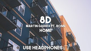 Martin Garrix Ft. Bonn   Home (8D Audio)
