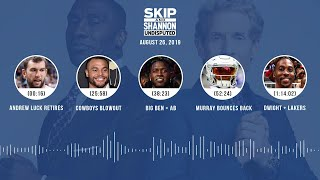 UNDISPUTED Audio Podcast (08.26.19) with Skip Bayless, Shannon Sharpe & Jenny Taft | UNDISPUTED