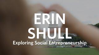 Erin Shull Exploring Social Entrepreneurship