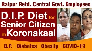 D.I.P Diet for Senior Citizen in koronakaal | B.p | Diebetes | Obesity | Govt. Employees - Download this Video in MP3, M4A, WEBM, MP4, 3GP