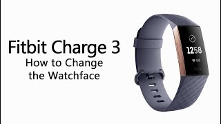 Fitbit Charge 3 How To Change The Watch Face