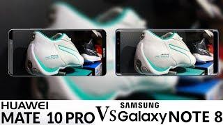 Huawei Mate 10 Pro Vs Samsung Galaxy Note 8 Camera Test