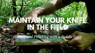 How to Easily Maintain Your Knife in the Field