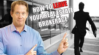 How to Leave Your Real Estate Brokerage