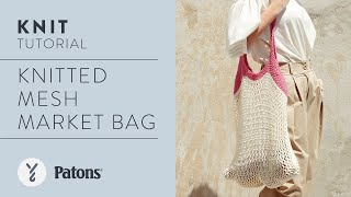 How to Knit a Mesh Market Bag | Easy Knit Pattern Tutorial