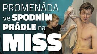 Adam Mišík VLOG #02: Promenáda ve spodním prádle na Miss