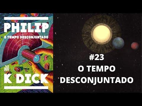 Diário de Anarres #23 O Tempo Desconjuntado (Philip K. Dick) RESENHA