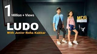 Ludo - Dance Choreography | With junior Neha kakkar | Tony Kakkar ft. Young Desi