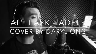 All I Ask - Adele (Cover by Daryl Ong)