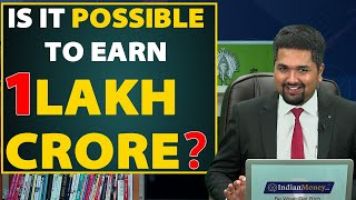 Is it Possible to Earn 1 Lakh Crore? |  How to earn 1 Lakh  Crore Rupees in the next 1 year?