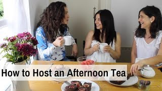 HOW TO HOST AN AFTERNOON TEA PARTY | Afternoon Tea Recipes