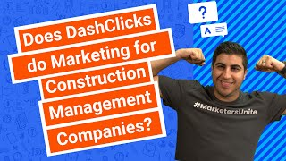 Does DashClicks do Marketing for Construction Management Companies?