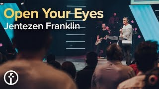 Open Your Eyes | Pastor Jentezen Franklin